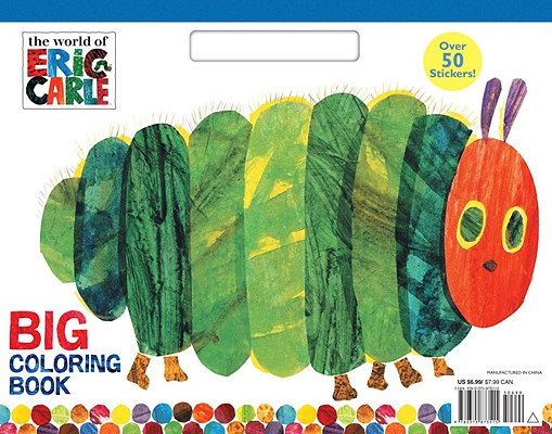 The World of Eric Carle Big Coloring Book By Carle, Eric (ILT)/ Carle, Eric