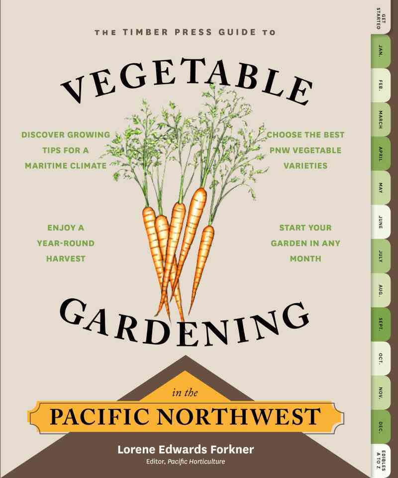 The Timber Press Guide to Vegetable Gardening By Edwards Forkner, Lorene